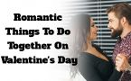 10 Romantic Things To Do Together On Valentine's Day