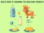 Health Risks Of Consuming Too Much Dairy Products