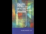 Death, Dying And Beyond...