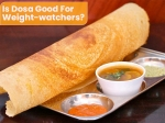Is Dosa Good For A Weight-loss Diet?
