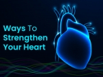 8 Essential Ways To Strengthen Your Heart