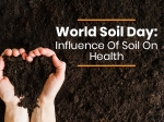 World Soil Day 2019: Impact Of Soil On Your Health