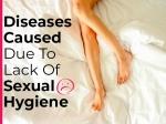 8 Diseases Caused Due To Poor Sexual Hygiene