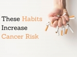 10 Dangerous Habits That May Cause Cancer