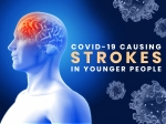 COVID-19: Coronavirus Causing Strokes In Young & Middle-aged People With Mild Symptoms