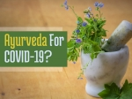 Ayurveda For COVID-19? Immunity-boosting Ayurvedic Drug Fifatrol May Fight Against Coronavirus