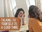 Did You Know That Talking To Yourself Can Reduce Stress? The Benefits Of Positive Self-talk