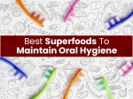 40 Best Superfoods To Maintain Oral Health
