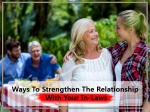 9 Healthy Ways To Strengthen The Relationship With Your In-Laws