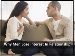 8 Possible Reasons Why Men Lose Interest In The Relationship