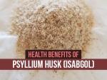 7 Amazing Health Benefits Of Psyllium Husk Isabgol You Should Know