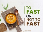 To Fast Or Not To Fast! A Nutritionist's View On Fasting, Its Benefits And Side Effects