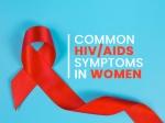 World AIDS Day: Common HIV Symptoms In Women You Shouldn't Ignore