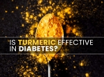 Is Turmeric Effective In The Prevention And Management Of Diabetes?