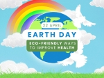 World Earth Day: Effective Eco-Friendly Ways To Improve Your Health And Stay Fit