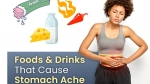 10 Common Foods And Drinks That Can Cause Stomach Pain; How Many Of These Do You Eat Regularly?