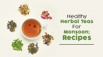 12 Herbal Teas To Boost Immunity During Monsoons; Recipes, Side Effects And Mistakes To Avoid While Preparing