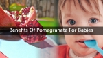 Benefits Of Pomegranate For Babies: When To Introduce And Things To Remember