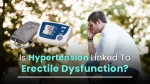 Is Hypertension Linked To Erectile Dysfunction?