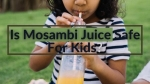 Is Mosambi Juice Safe For Children? Tips For Parents And Healthy Recipe