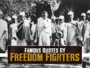 Quotes By Some Freedom Fighters