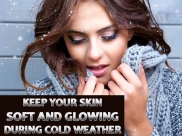 Tips To Keep Your Skin Soft And Glowing During Cold Weather