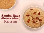 Navratri Special: Dalia Kheer | Samba Rava Payasam | Godhuma Rava Payasam | Broken Wheat Kheer