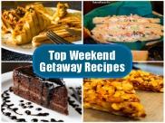 Top Weekend Getaway  Recipes| Perfect Weekend Recipes