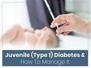 Juvenile Diabetes: Symptoms, Causes, Risk Factors And How To Manage