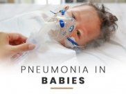 Pneumonia In Babies: Causes, Symptoms, Diagnosis And Treatment