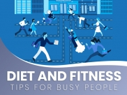 10 Diet and Fitness Tips For Busy People