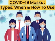 Coronavirus Face Masks: Types, When And How To Use