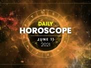 Daily Horoscope: 11 June 2021