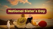 National Sisters Day 2021: Quotes, Wishes And Messages To Share On This Day