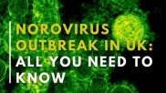 Norovirus Outbreak In The UK: Symptoms, Prevention And Everything You Need To Know