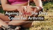 Expert Article: Ageing Is Not The Only Cause For Arthritis Of The Joint; Read About The Other Causes