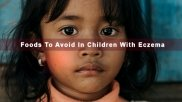 Foods You Should Avoid Giving Your Children With Eczema