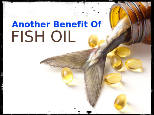 another benefit of fish oil discovered