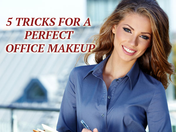 Tricks For A Perfect Office Makeup