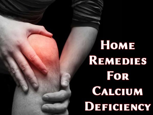 10 Natural Home Remedies For Calcium Deficiency