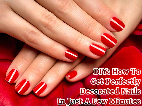 Diy Get The Perfectly Decorated Nails In Just Minutes