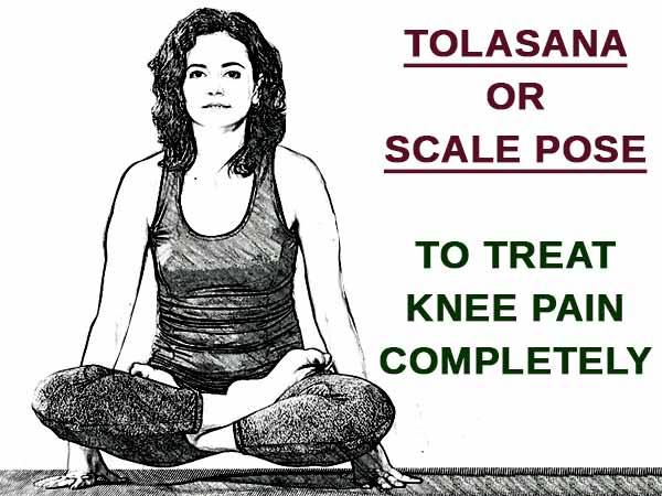 Tolasana To Treat Knee Pain Completely