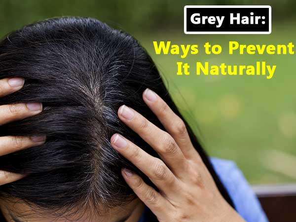 natural ways to prevent grey hair