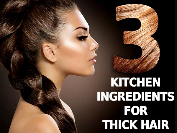 Just 3 Kitchen Ingredients For Thicker Hair In 2 Weeks
