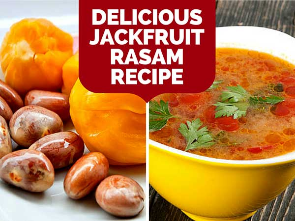 Delicious Jackfruit Rasam Recipe