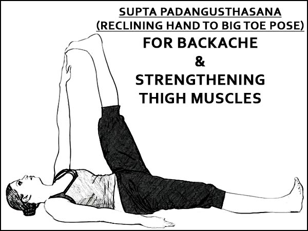 Supta Padangusthasana (Reclining Hand To Big Toe Pose) For Backache & Strengthening Thigh Muscles