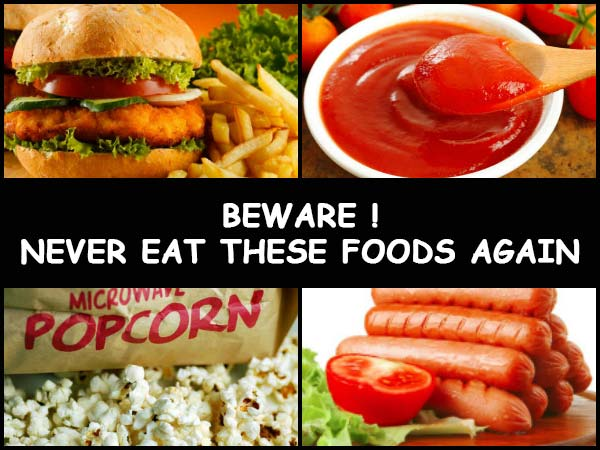 Beware! Never Eat These 10 Foods Again