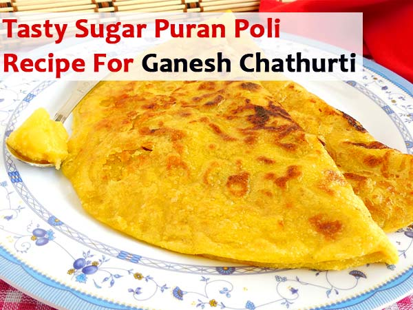 Tasty Sugar Puran Poli Recipe For Ganesh Chaturthi