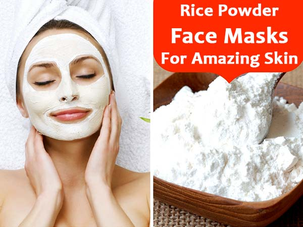 7 Rice Powder Face Masks For Amazing Skin Boldsky Com