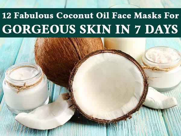Twelve Fabulous Coconut Oil Face Masks For Gorgeous Skin In Seven Days